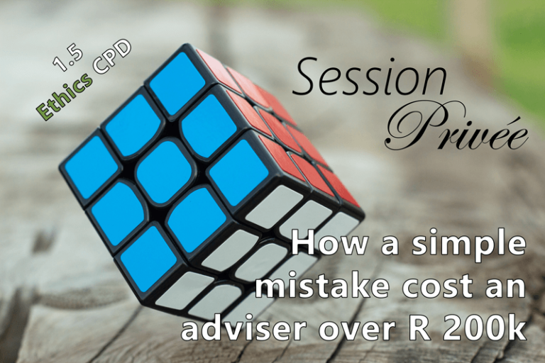 Session Privée: Ethics – How a simple mistake cost an adviser over R 200k