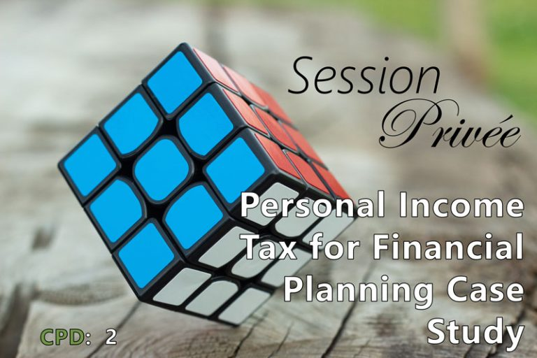Session Privée: Personal Income Tax for Financial Planning Case Study