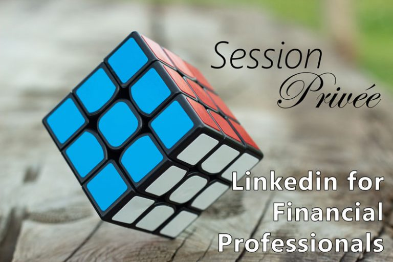 Session Privée: Linkedin for Financial Professionals