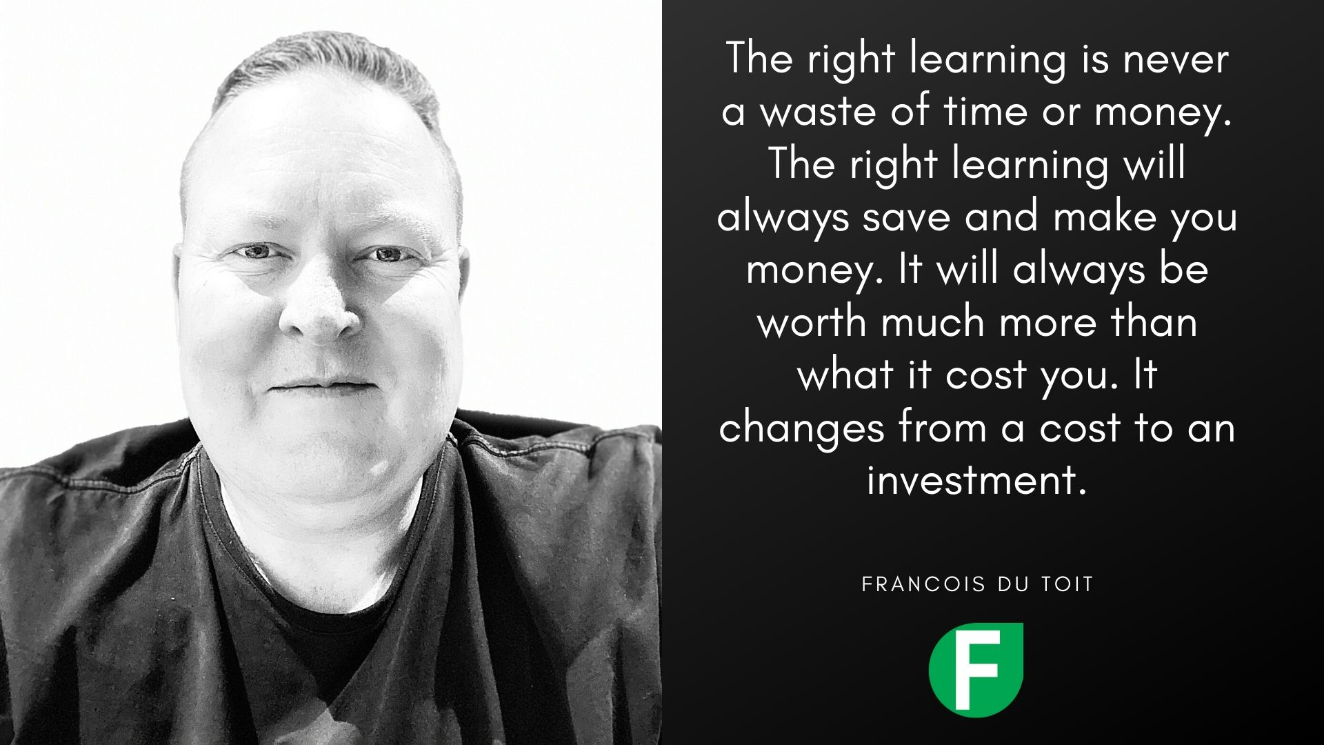head shot of francois du toit and a written quote about the right learning for financial advisers